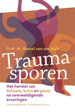 Bessel van der Kolk. Traumasporen; het herstel van lichaam, brein en geest na overweldigende ervaringen.