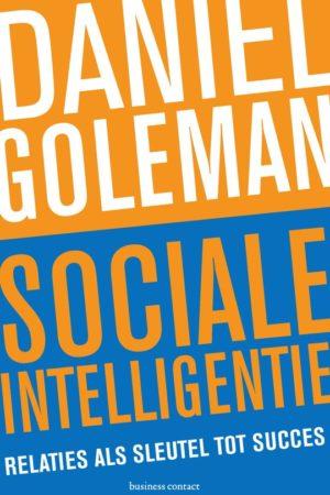 Daniel Goleman. Sociale intelligentie; relaties als sleutel tot succes.