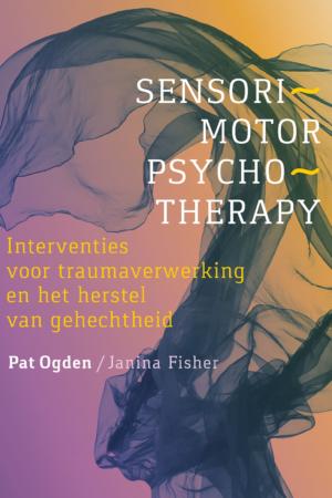 Pat Ogden, Janina Fisher. Sensorimotor psychotherapy; interventies voor traumaverwerking en het herstel van gehechtheid.